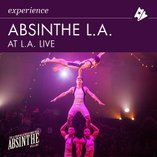 Tickets to Absinthe at L.A. LIVE